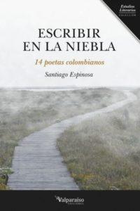 escribir-en-la-niebla-14-poetas-colombianos